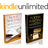 Novel Writing Mastery & Poetry Writing Mastery : Learn To Write A Successful Novel  and Inspirational Poetry Today ! - how to write a novel, how to write poetry -