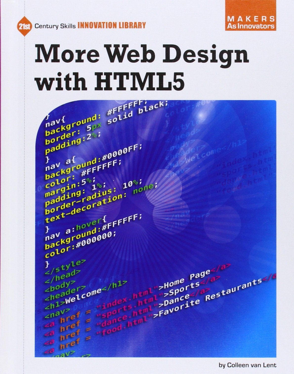 More Web Design With HTML5 (21st Century Skills Innovation Library: Makers As Innovators) by Cherry Lake Pub