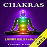 Chakras: A Complete Guide to Chakra