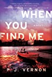When You Find Me: A Novel