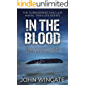 In The Blood: Sinclair's early years in the Merchant Navy (The Submariner Sinclair Naval Thriller Series)