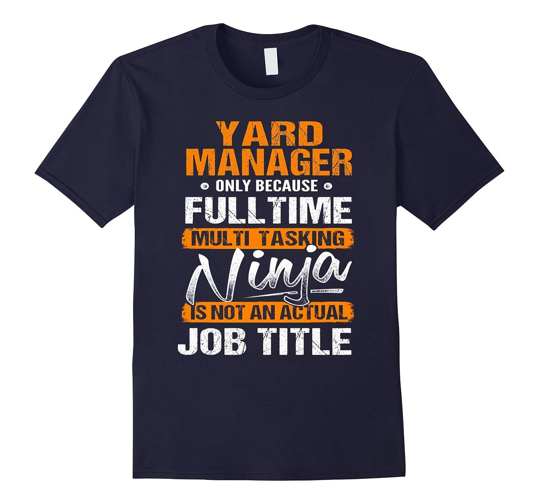 Yard Manager - Ninja Job Title Funny T-Shirt-TJ