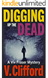 Digging Up The Dead: A Viv Fraser Mystery (Scottish Cozy Mystery Book 3)