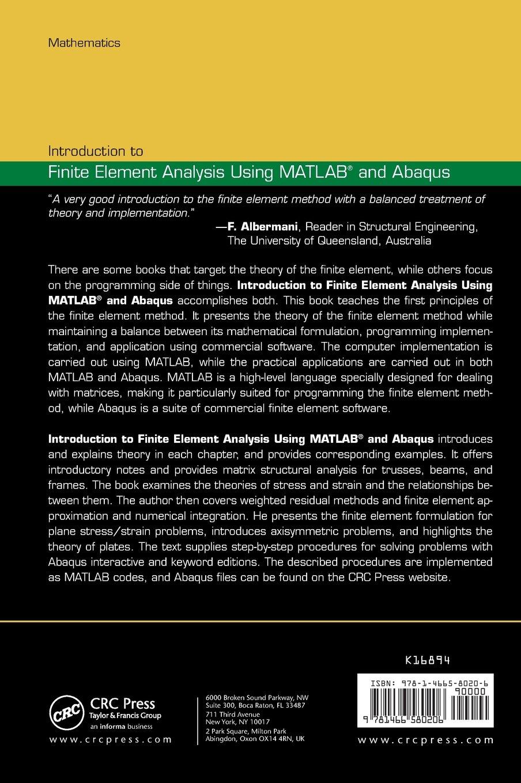 Introduction to Finite Element Analysis Using MATLAB® and Abaqus:  Amazon.co.uk: Amar Khennane: 9781466580206: Books