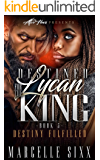 Destined For The Lycan King: Destiny Fulfilled- Book 3