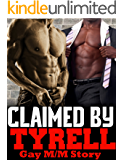 Claimed By Tyrell (Erotic M/M Story)