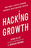 Hacking Growth: How Today's Fastest-Growing Companies Drive Breakout Success [Lingua inglese]