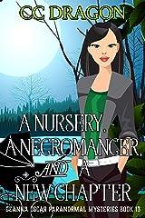 A Nursery, A Necromancer, and a New Chapter: Deanna Oscar Paranormal Mysteries Book 13 (Deanna Oscar Paranormal Mystery) Kindle Edition