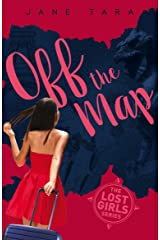 Off the Map (The Lost Girls Book 2) Kindle Edition