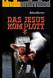 Das Jesuskomplott. Thriller