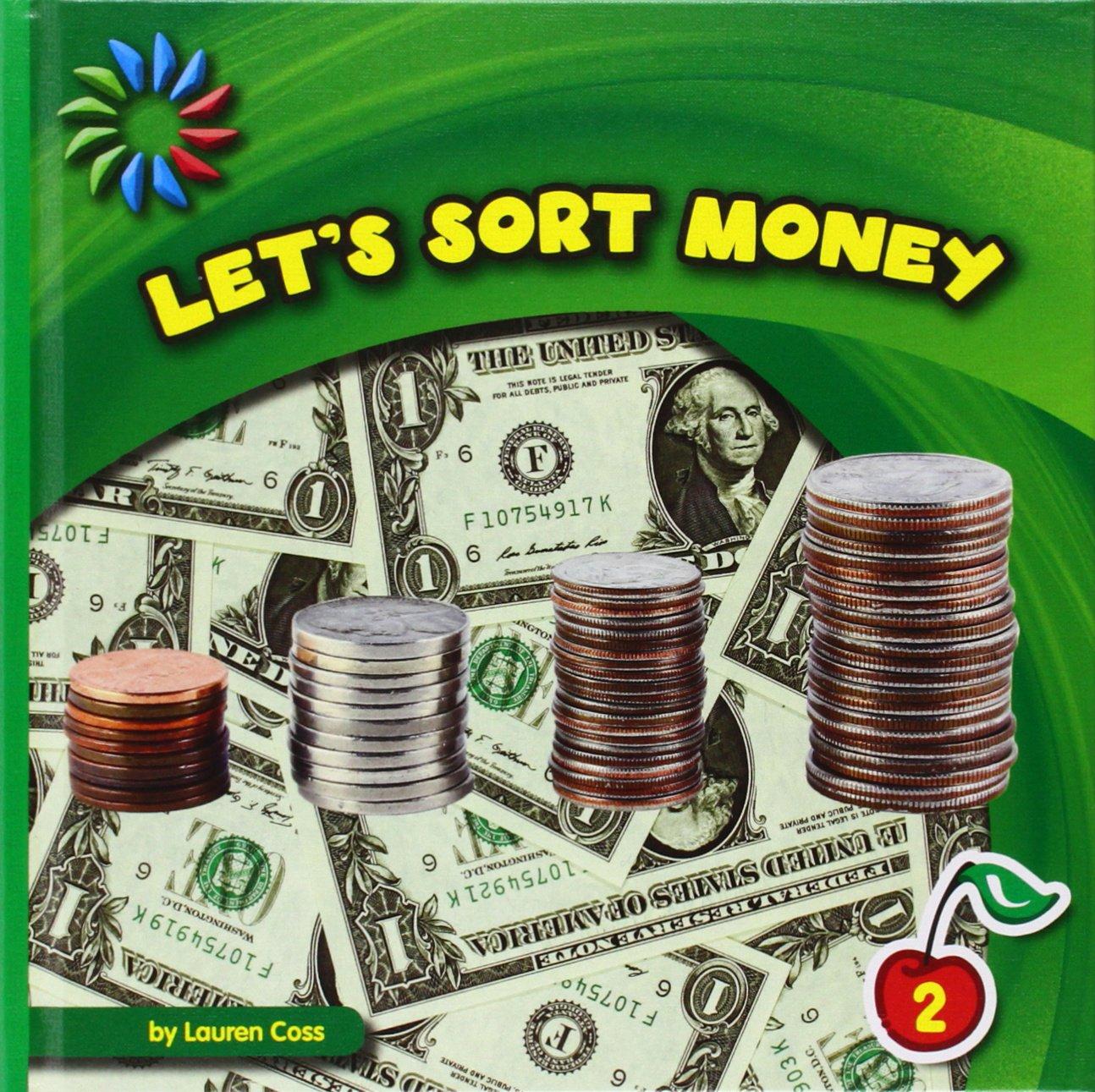 Let's Sort Money (21st Century Basic Skills Library, Level 2: Sorting)