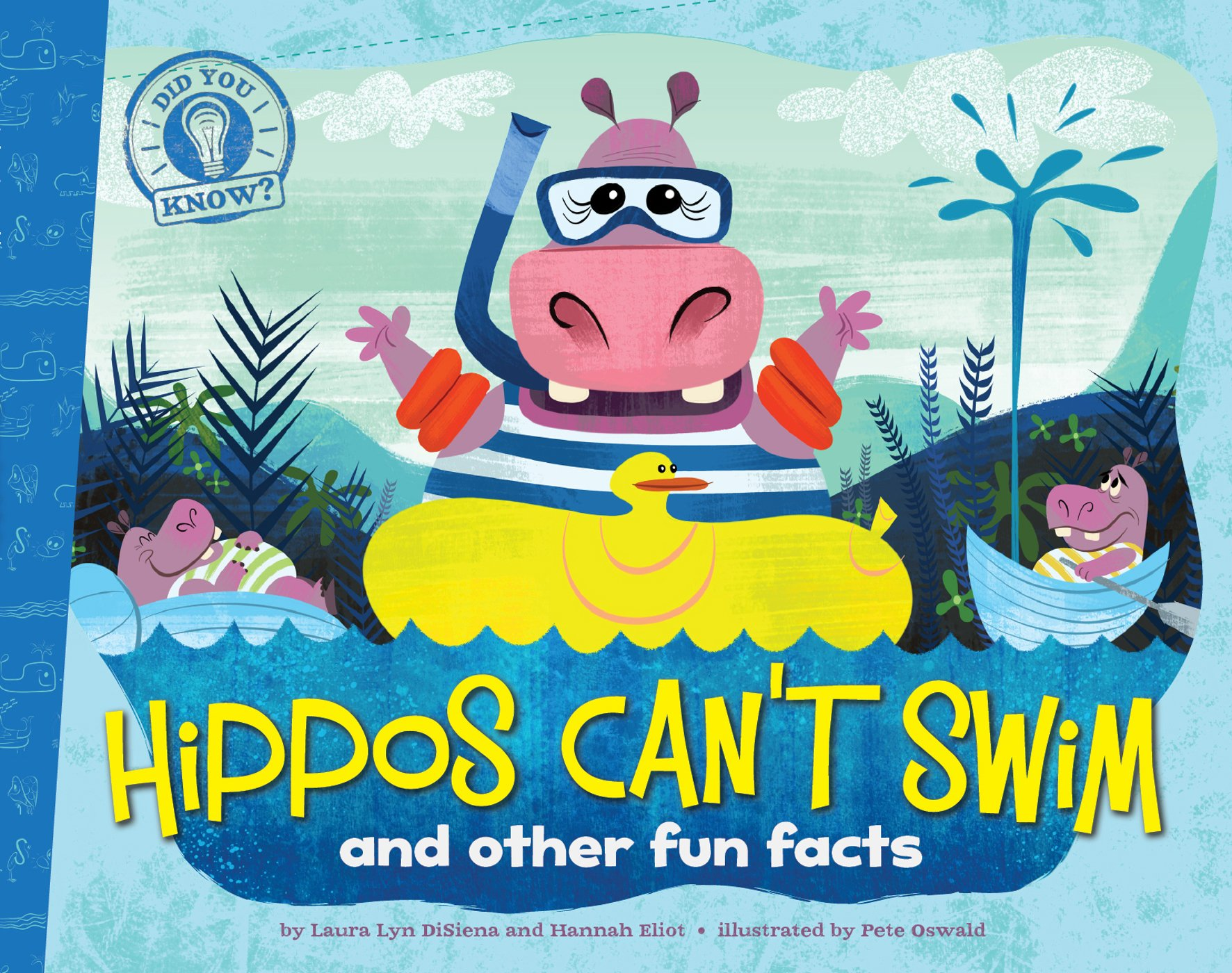Hippos Can't Swim: and other fun facts (Did You Know?) pdf epub