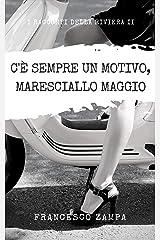 C'e' sempre un motivo, Maresciallo Maggio!: (prequel) (I Racconti della Riviera Vol. 2) (Italian Edition) Kindle Edition