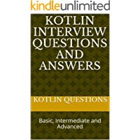 Kotlin Interview Questions and Answers: Basic, Intermediate and Advanced (English Edition)