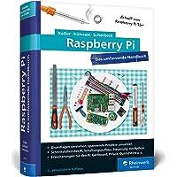 Raspberry Pi: Das umfassende Handbuch. Aktuell zu Raspberry Pi Model 3B+ und Zero WH