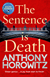 The Sentence is Death: A mind-bending murder mystery from the bestselling author of THE WORD IS MURDER (Detective Daniel…