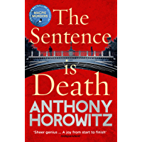The Sentence is Death: A mind-bending murder mystery from the bestselling author of THE WORD IS MURDER (Hawthorne and…
