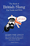The Book of British Slang: For Yanks and Rebs