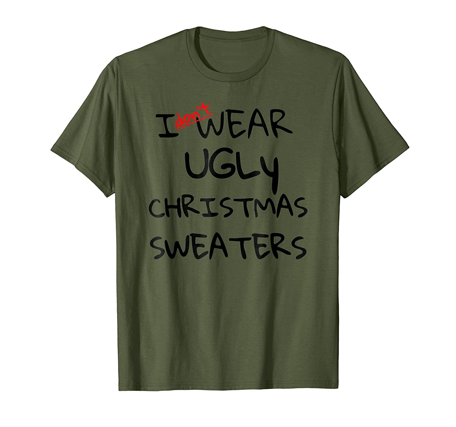 Amazon.com: I Don\'t Wear Ugly Christmas Tshirts and Sweaters T-shirt ...