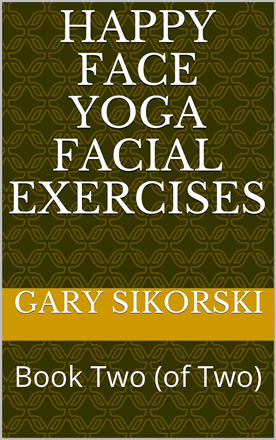 Happy Face Yoga Facial Exercises: Book Two (of Two) (English ...