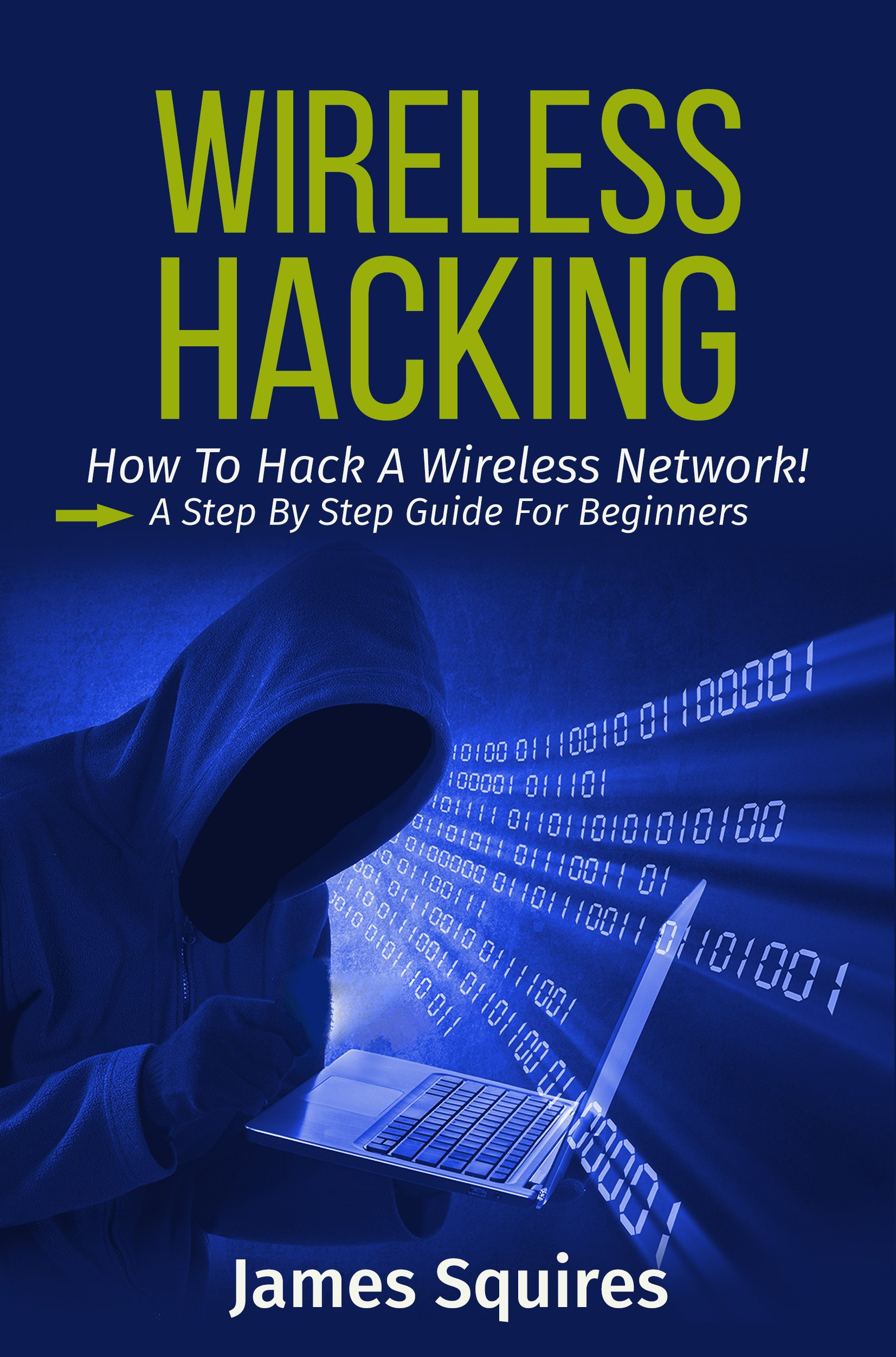 Amazon.com: Hacking: Wireless Hacking, How to Hack Wireless Networks, A  Step-by-Step Guide for Beginners (How to Hack, Wireless Hacking,  Penetration Testing ...