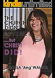 Church Didn't Save Me But Christ Did