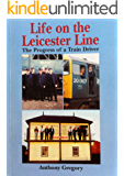Life on the Leicester Line: The Progress of a Train Driver