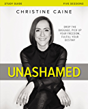 Unashamed Study Guide: Drop the Baggage, Pick up Your Freedom, Fulfill Your Destiny