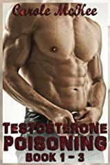 Testosterone Poisoning Trilogy: Books 1, 2, 3 Kindle Edition