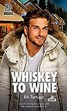 Whiskey to Wine (Dreamspun Desires Book 78)