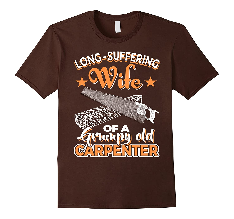 Woodworker Shirt - Long-Suffering Wife Of An Old Carpenter-TD