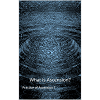 What is Ascension (Practice of Ascension Book 1)