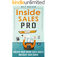 Inside Sales Pro: Master Your Inside Sales Skills and Boost Your Career