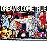 ENEOS×DREAMS COME TRUE ドリカム30 周年前夜祭~ENERGY for ALL~ [DVD]