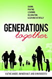 Generations Together: Caring, Praying, Learning, Celebrating, & Serving Faithfully