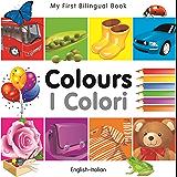My First Bilingual Book–Colours (English–Italian) (Italian Edition)