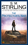 The Protector's War (Emberverse Book 2)
