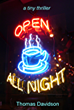 Open All Night: a tiny twisted thriller