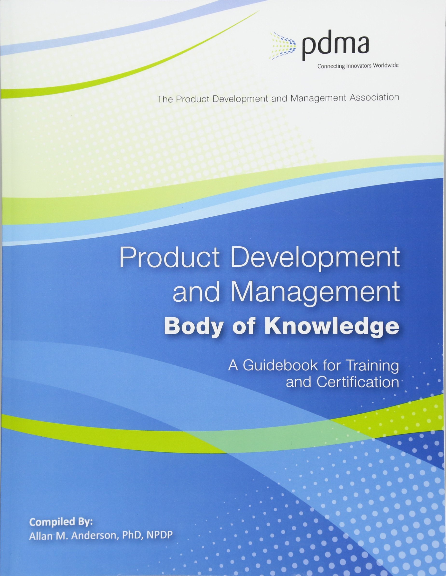 Product Development And Management Body Of Knowledge A Guidebook