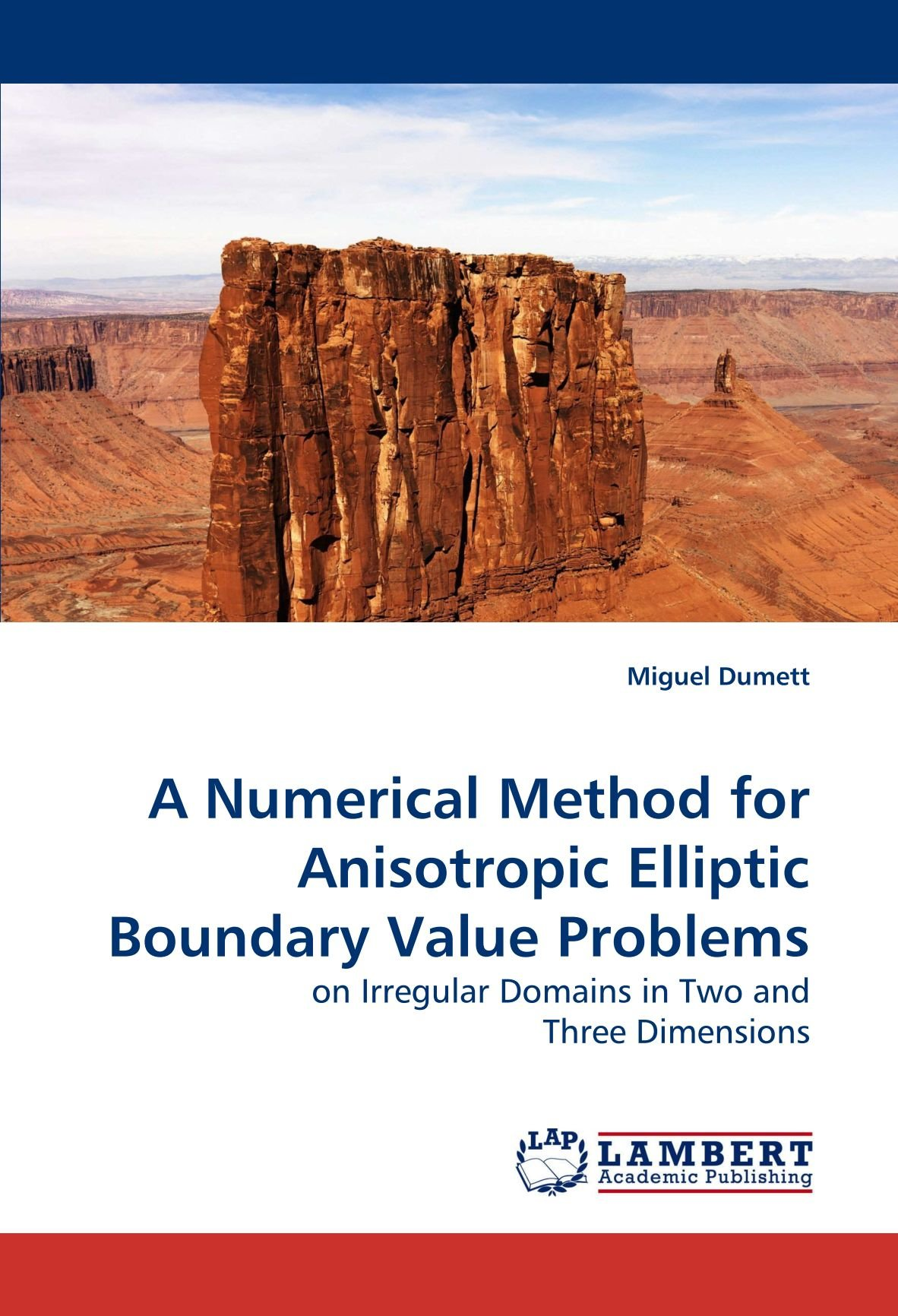 Read Online A Numerical Method for Anisotropic Elliptic Boundary Value Problems: on Irregular Domains in Two and Three Dimensions PDF