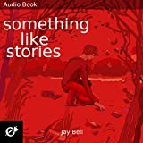 Something Like Stories: Something Like..., Book 7