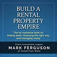 Build a Rental Property Empire, 5th Edition: The No-Nonsense Book on Finding Deals, Financing the Right Way, and Managing Wisely.