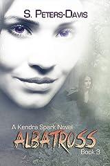 Albatross (A Kendra Spark Novel Book 3) Kindle Edition