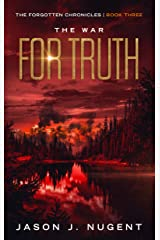 The War for Truth: The Forgotten Chronicles Book 3 Kindle Edition
