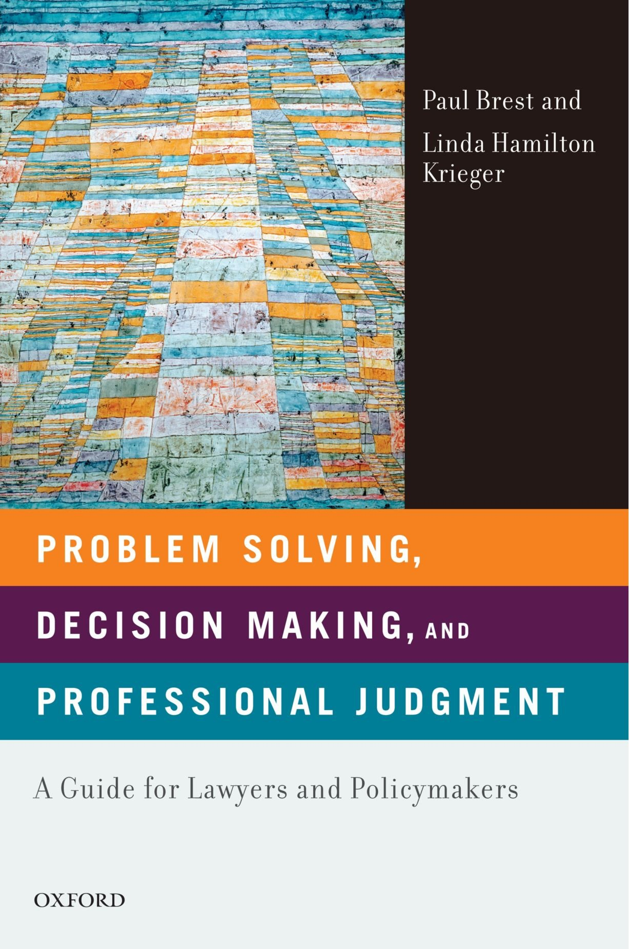 Problem Solving, Decision Making, and Professional Judgment: A Guide for Lawyers and Policymakers by Oxford University Press