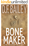 Bone Maker (Will Finch Mystery Thriller Series Book 1) (English Edition)