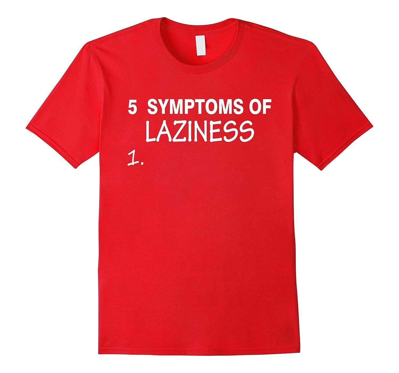 5 Symptoms of Laziness Tired T-Shirt Gift (Lazy Tee)-Art