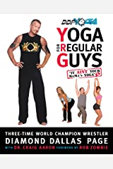 Yoga for Regular Guys: The Best Damn Workout On The Planet! Kindle Edition