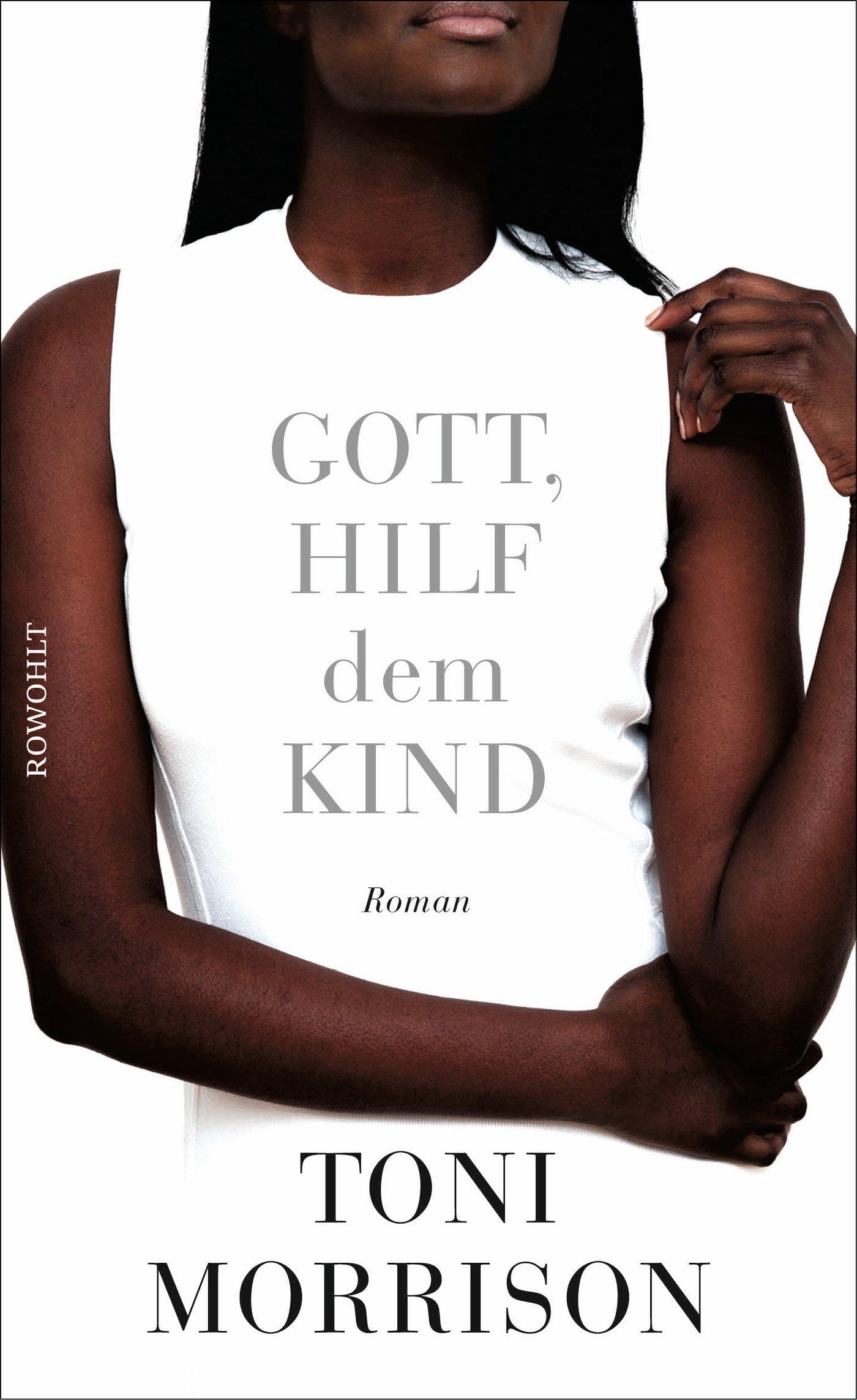 Gott, hilf dem Kind: Amazon.de: Toni Morrison, Thomas Piltz: Bücher
