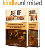 The Enlightenment and Industrial Revolution: A Captivating Guide to the Age of Reason and a Period of Major…